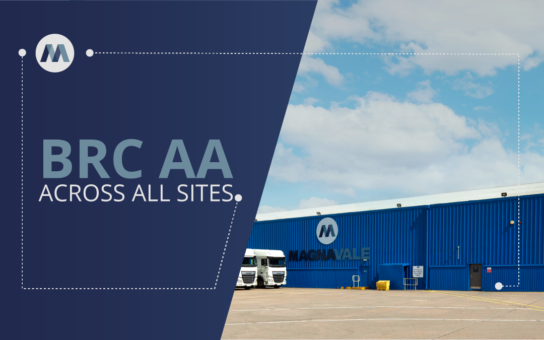 Magnavale Achieves BRC AA Grade for All 3 Sites